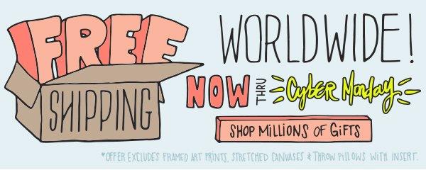 FREE WORLDWIDE SHIPPING thru Cyber Monday!