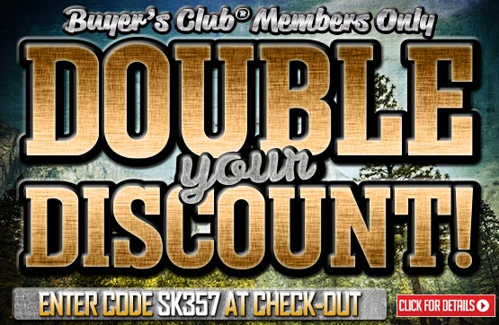 Sportsman's Guide's Double Club Discount! Enter Coupon Code SK357 at checkout. Offer ends Tonight, 11/25/2013.
