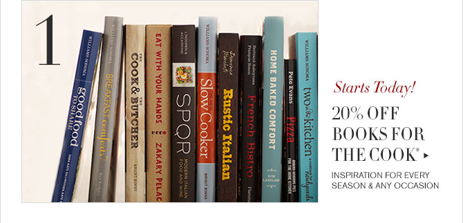 1 - Starts Today! - 20% OFF BOOKS FOR THE COOK* - INSPIRATION FOR EVERY SEASON & ANY OCCASION