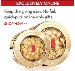 EXCLUSIVE ONLINE. Keep the giving easy. No-fail, quick-pick online-only gifts. SHOP NOW.