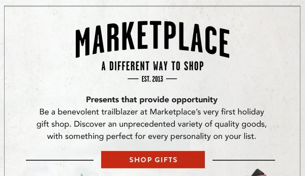 Marketplace - a different way to shop. Presents that provide opportunity - shop gifts