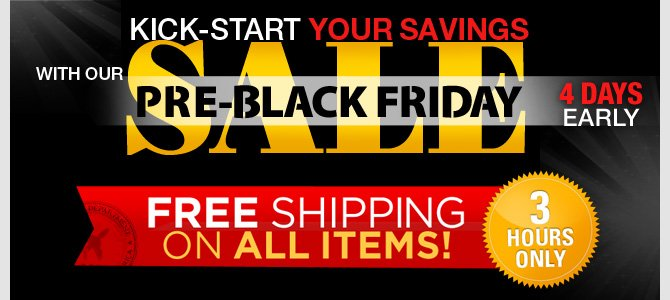 Shop amazing deals all week long with our Pre-Black Friday Super Sale!