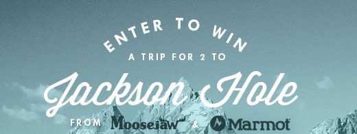 Enter to win a trip for 2 to Jackson Hole