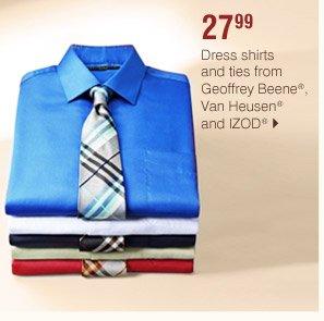 27.99 Dress shirts and ties from Geoffrey Beene®, Van Heusen® and Izod® >
