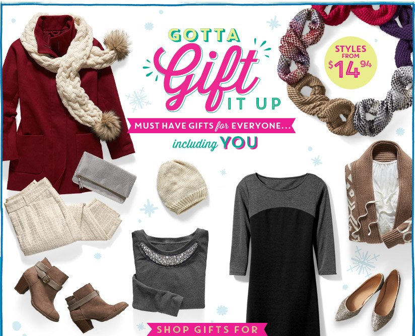 GOTTA Gift IT UP | MUST HAVE GIFTS for EVERYONE… including YOU | STYLES FROM $14.94 | SHOP GIFTS FOR