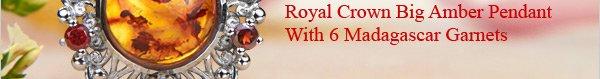 FREE Royal Crown Big Amber Pendant With 6 Madagascar Garnets