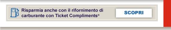 Risparmia anche con il rifornimento di carburante con Ticket Compliments®. Scopri!