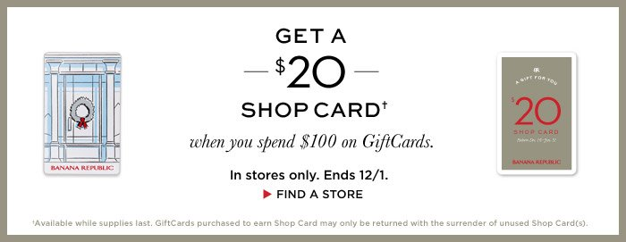 GET A $20 SHOP CARD† when you spend $100 on GiftCards.
