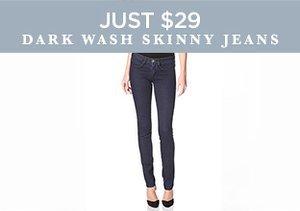 Just $29: Dark Wash Skinny Jeans