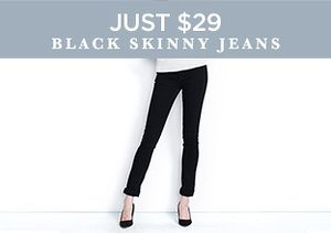 Just $29: Black Skinny Jeans