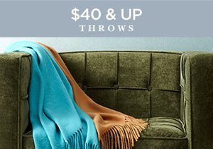 $40 & Up: Throws