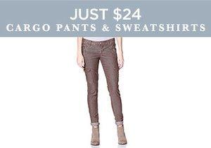 Just $24: Cargo Pants & Sweatshirts
