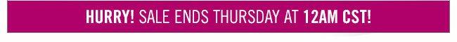 Hurry!  Sale Ends Thursday at 12:00 CST!