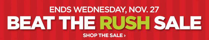 ENDS WEDNESDAY, NOV. 27 BEAT THE RUSH SALE SHOP THE SALE ›