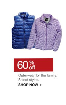 60% off Outerwear for the family. Select styles. SHOP NOW