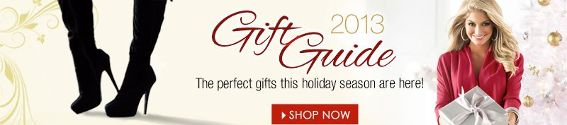 Shop 2013 GIFT GUIDE! The perfect gifts this holiday season are here!