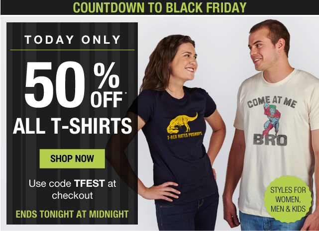 50% off ALL t-shirts with code TFEST