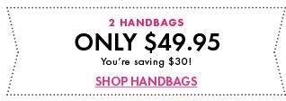 2 Handbags - Only $49.95 - You are saving $30! - Shop HandBags