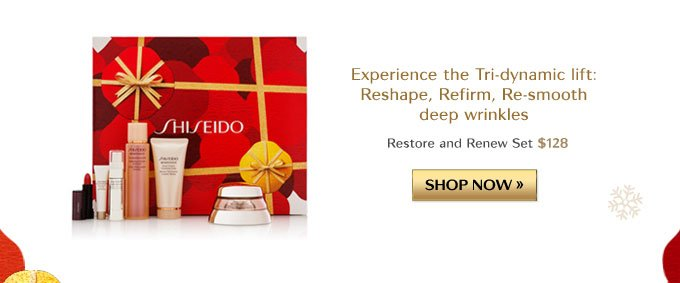 Experience the Tri-dynamic lift: Reshape, Refirm, Re-smooth deep wrinkles | Restore and Renew Set $128 | SHOP NOW »