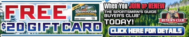 Free $20 Gift Card when You JOIN or RENEW The Sportsman's Guide Buyer's Club Today!