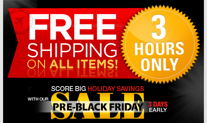 Kick-start your savings with our Pre-Black Friday Sale + Free Shipping on all items!  3 Days Early!