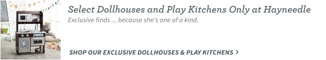 Exclusive Dollhouses & Play Kitchens
