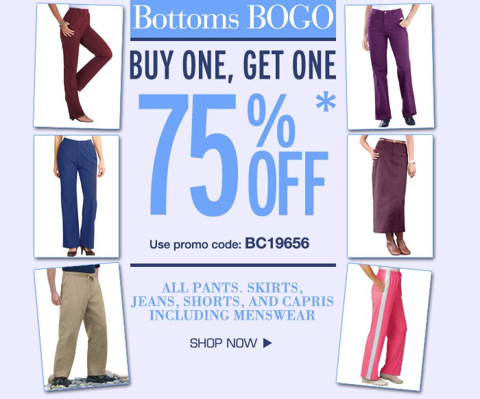Bottoms BOGO Buy One Get One 75 off use promo code BC19656