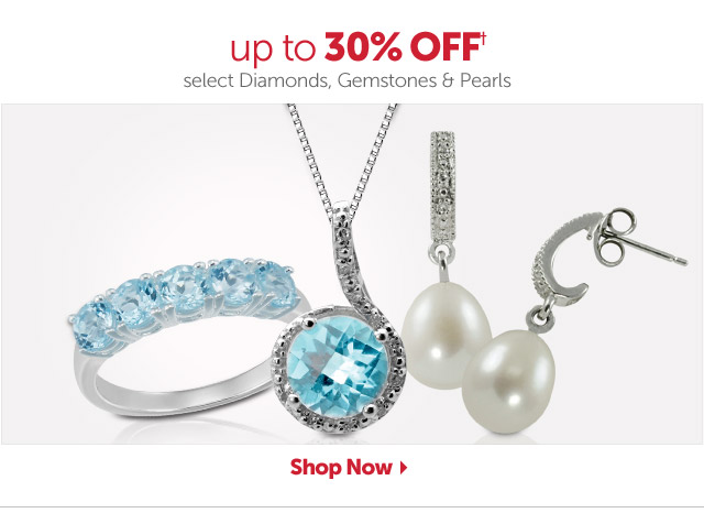 up to 30% OFF+ select Diamonds, Gemstones & Pearls - Shop Now