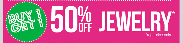 In-stores and online! BOGO 50% OFF Jewelry! Reg. price only. SHOP NOW!