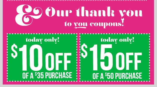 In-stores and online! Special Coupons to say Thank You! Take up to $15 OFF your purchase! SHOP NOW!