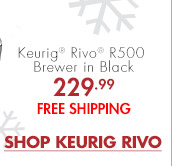 Keurig® Rivo® R500 Brewer in Black 229.99 FREE SHIPPING SHOW KEURIG RIVO