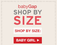 babyGap SHOP BY SIZE | SHOP BY SIZE | BABY GIRL