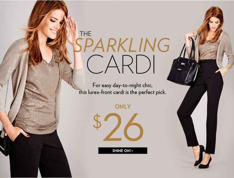 The Sparkling Cardi For easy day-to-night chic, this lurex-front cardi is the perfect pick. Only $26