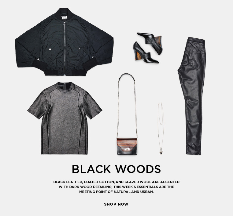 SSENSE Essentials: Black Woods Black leather, coated cotton, and glazed wool are accented with dark wood detailing; this week's Essentials are the meeting point of natural and urban.