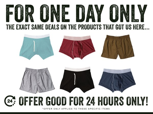 One day only! The same deals on the products that got us here!