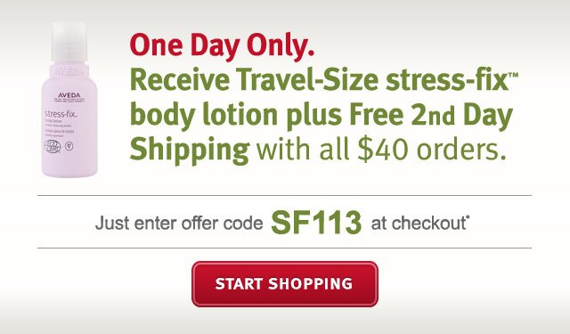 receive travel-sized stress fix body lotion plus free 2-day shipping with all $40 orders. 1 day onle. start shopping.