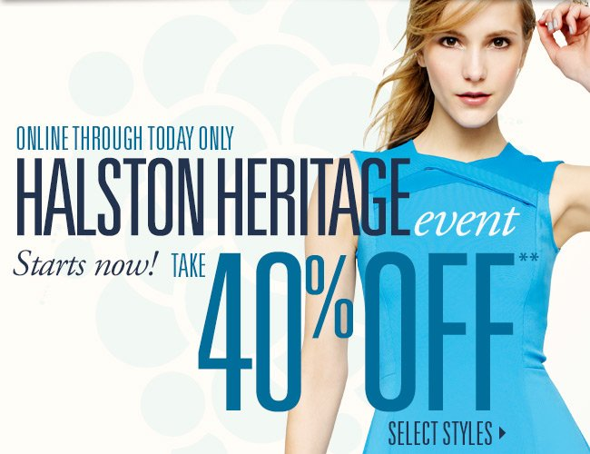 40% off Halston Heritage! Today  only