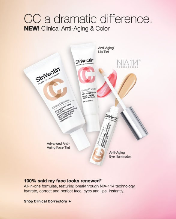 CC a dramatic difference. NEW! Clinical Anti-Aging & Color. 100% said my face looks renewed