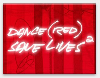 Dance (RED) Save Lives, Vol. 2 style=