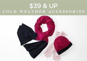 $39 & Up: Cold Weather Accessories