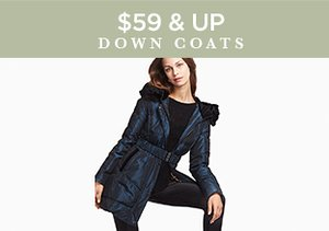 $59 & Up:  Down Coats