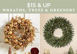 $15 & Up: Wreaths, Trees & Greenery