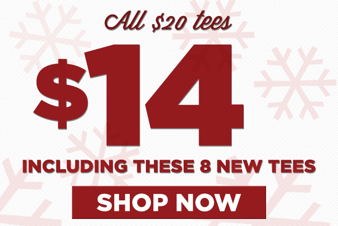 All Tees $14 — Click to Shop