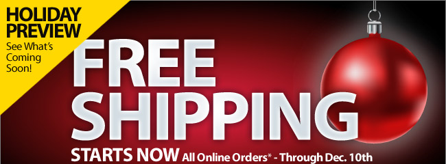 Holiday Preview - See What's Coming Soon - Including FREE Shipping!*