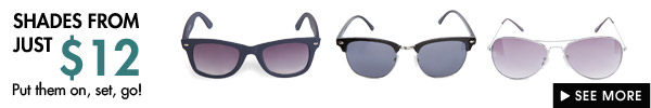 Shades from just $12