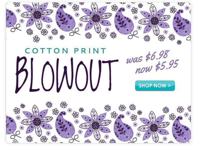 Cotton Print Blowout Sale