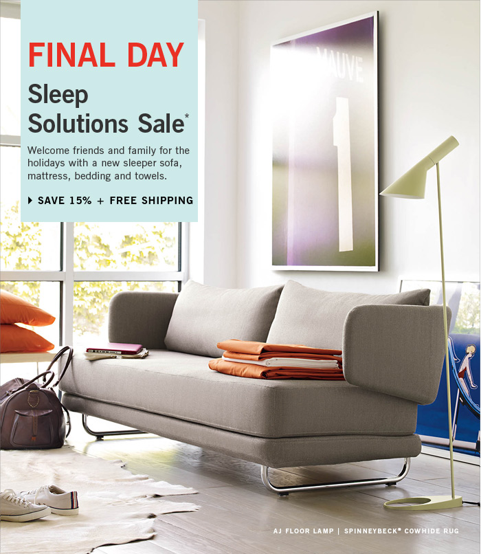 FINAL DAY Solutions Sale Welcome friends and family for the holidays with a new sleeper sofa, mattress, bedding and towels. SHOP THE SALE