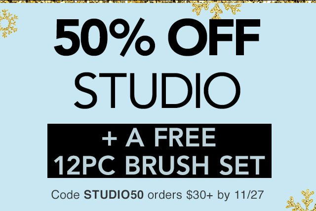 50% Off Studio + A Free $12 12PC Brush Set. Use Code STUDIO50