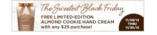 Free Almond Cookie Hand Cream with any $25 purchase!