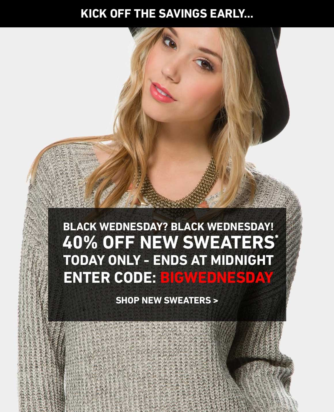 40% Off All New Women's Sweaters! Enter Code: BIGWEDNESDAY